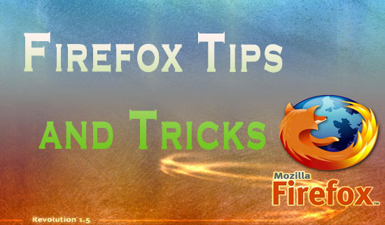 6 Extremely Useful Mozilla Firefox Tips and Tricks