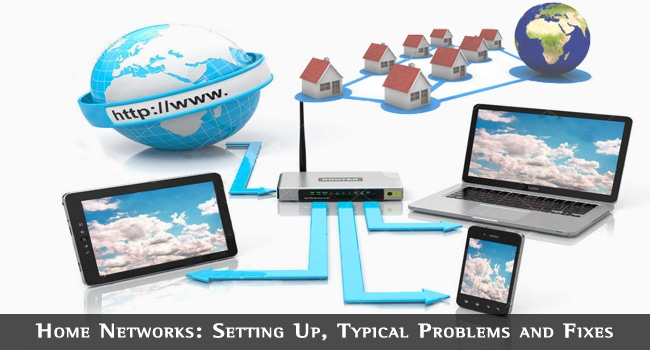 Home Networks: Setting Up, Typical Problems and Fixes