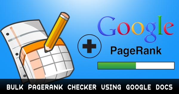 Bulk Google PageRank Checker Tool Using Google Docs