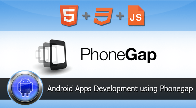 Develop Android Apps with HTML and JavaScript Using Phonegap