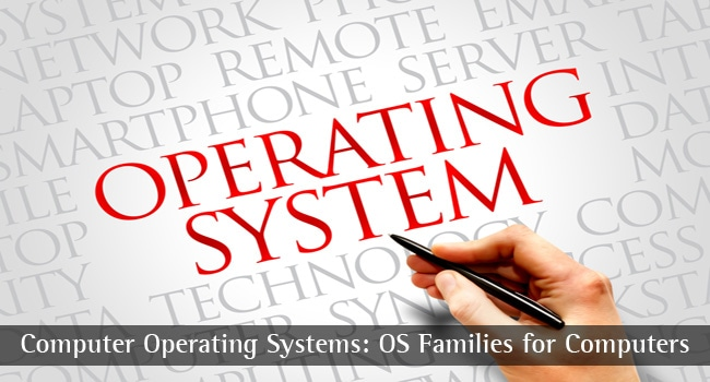 Computer Operating Systems: OS Families for Computers