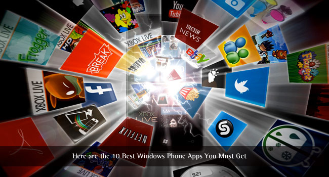 These are the 10 Best Windows Phone Apps You Should Not Miss
