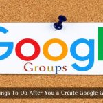 Things to Do After You Create Google Group