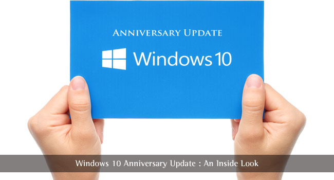 Windows 10 Anniversary Update : An Inside Look