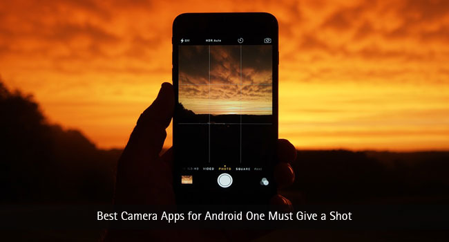 Best Camera Apps for Android One Must Give a Shot