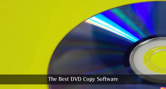 The Best DVD Copy Software 2018