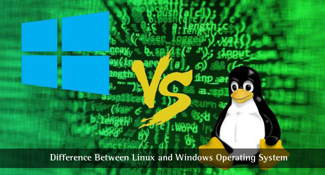 Difference Between Linux and Windows Operating System – A Fanboy War