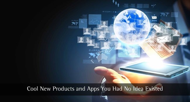10 Cool New Products and Apps You Had No Idea Existed – August 2017