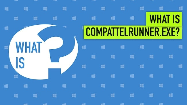 CompatTelRunner.exe Windows Process – What is it?
