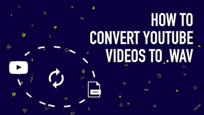 YouTube to WAV: Top 10 Options to Convert YouTube to WAV File